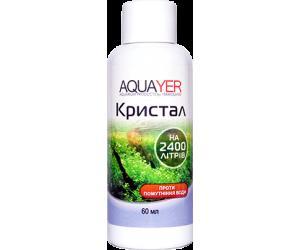 AQUAYER Кристалл 60мл, средство против мути любого происхождения